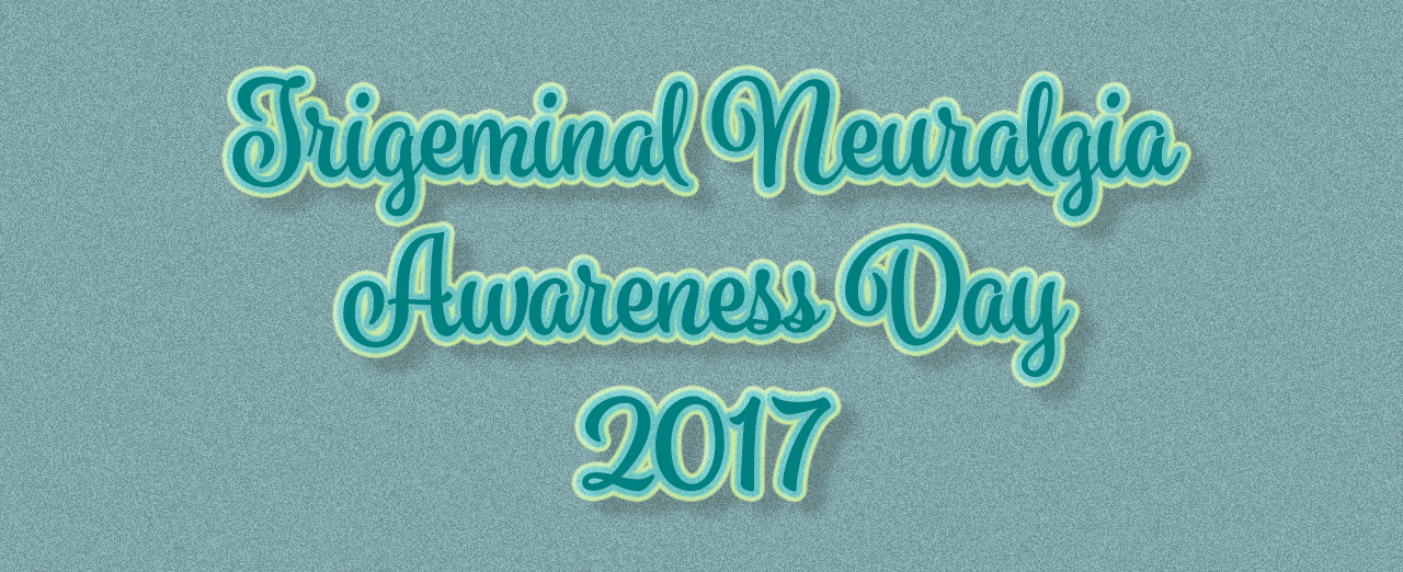 TRIGEMINAL NEURALGIA AWARENESS DAY